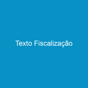 Texto Fiscalização
