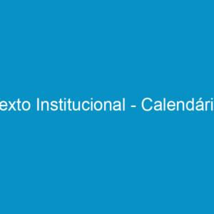 Texto Institucional – Calendário