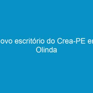 Novo escritório do Crea-PE em Olinda