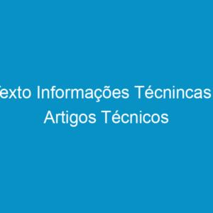 Texto Informações Técnincas – Artigos Técnicos