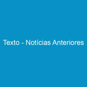 Texto – Notícias Anteriores
