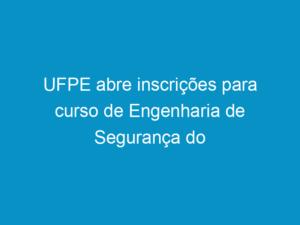 Read more about the article UFPE abre inscrições para curso de Engenharia de Segurança do Trabalho