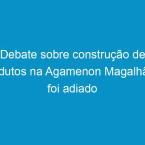 Debate sobre construção de viadutos na Agamenon Magalhães foi adiado para 24