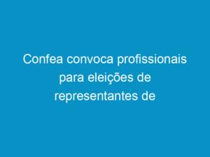 Read more about the article Confea convoca profissionais para eleições de representantes de instituições de ensino