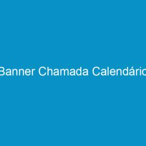 Banner Chamada Calendário