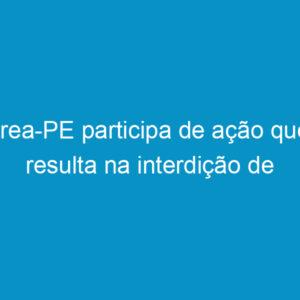 Crea-PE participa de ação que resulta na interdição de estabelecimentos de revenda de gás de cozinha