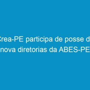 Crea-PE participa de posse da nova diretorias da ABES-PE