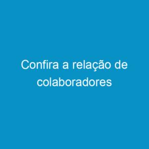 Confira a relação de colaboradores