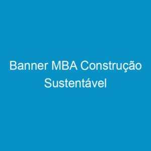Banner MBA Construção Sustentável