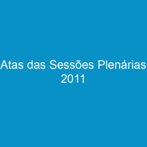 Atas das Sessões Plenárias 2011