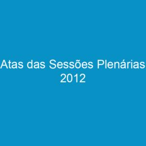 Atas das Sessões Plenárias 2012