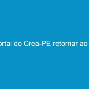 Portal do Crea-PE retornar ao ar