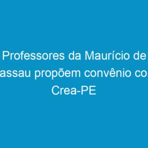 Professores da Maurício de Nassau propõem convênio com Crea-PE