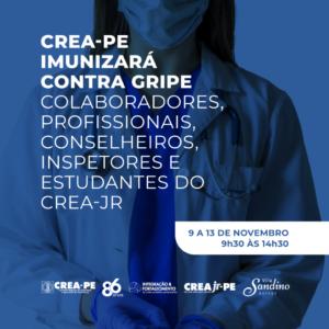 Crea-PE imunizará contra gripe colaboradores, profissionais, conselheiros, inspetores e estudantes do Crea-Jr