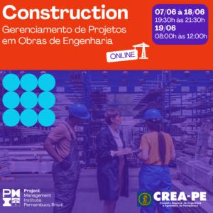 PMI-PE abre inscrições para nova turma do Curso on-line Construction – Gerenciamento de Projetos em Obras de Engenharia