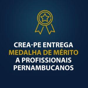 Crea-PE entrega Medalha de Mérito a profissionais pernambucanos